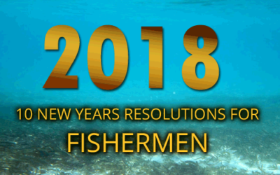 10 NEW YEARS RESOLUTIONS for the 2018 FISHERMEN